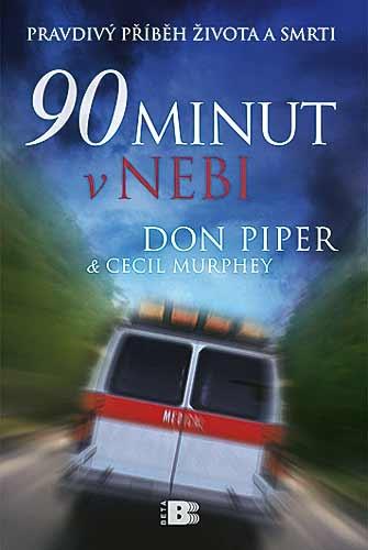 90 minut v nebi - Pravdivý příběh života a smrti