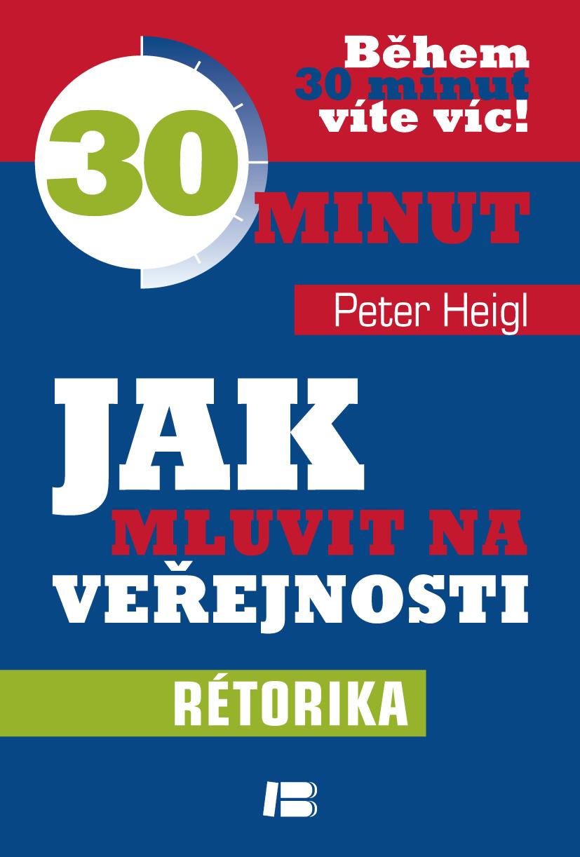 Jak mluvit na veřejnosti - Během 30 minut víte víc! - Rétorika