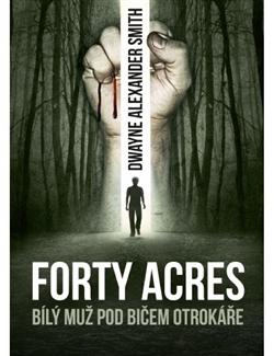 Forty Acres - Bílý muž pod bičem otrokáře