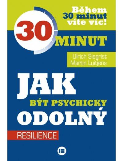 Jak být psychicky odolný - 30 minut