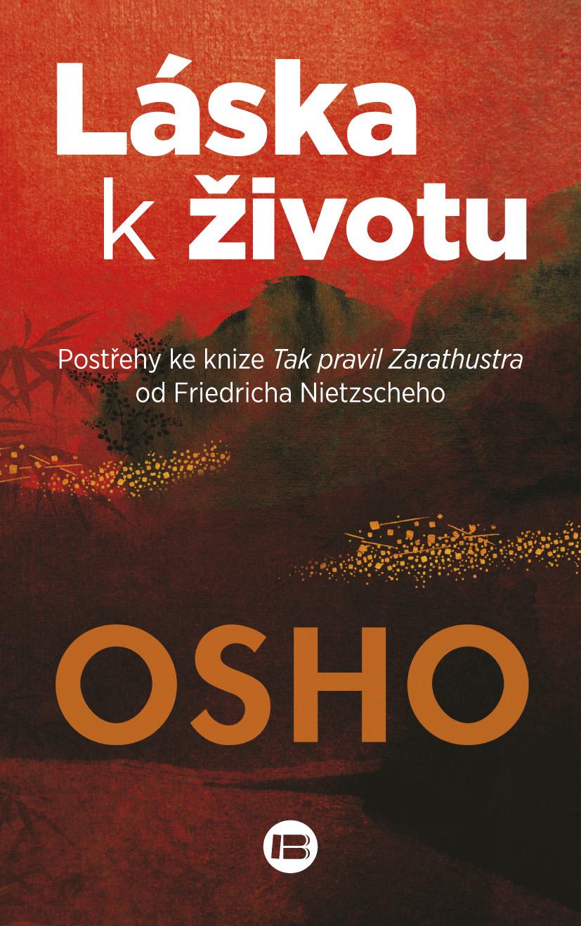 Láska k životu - Postřehy ke knize Tak pravil Zarathustra od Friedricha Nietzscheho