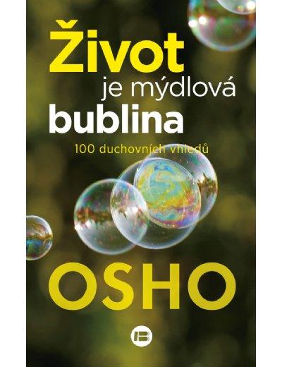 Život je mýdlová bublina - 100 duchovních vhledů