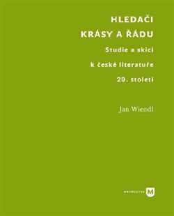 Hledači krásy a řádu - Studie a skici k české literatuře 20. století