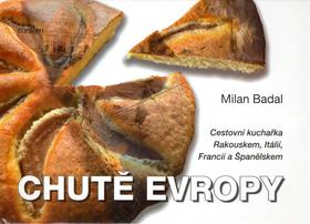 Chutě Evropy - Cestovní kuchařka Rakouskem, Itálií, Francií a Španělskem