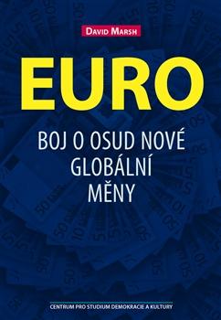 Euro - Bitva o osud nové globální měny