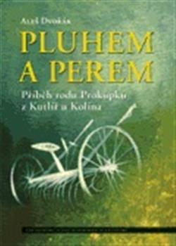 Pluhem a perem - Příběh rodu Prokůpků z Kutlíř u Kolína