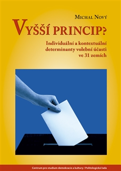 Vyšší princip? - Individuální a kontextuální determinanty volební účasti ve 31 zemích