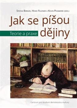Jak se píšou dějiny - Teorie a praxe
