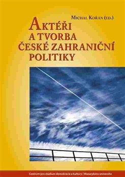 Aktéři a tvorba české zahraniční politiky