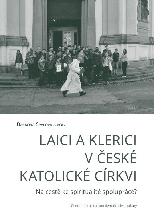 Laici a klerici v české katolické církvi - Na cestě ke spiritualitě spolupráce?