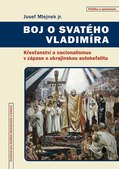 Boj o svatého Vladimíra - Křesťanství a nacionalismus v zápase o ukrajinskou autokefalitu