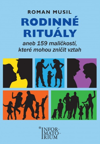 Rodinné rituály - aneb 159 maličkostí, které mohou zničit vztah
