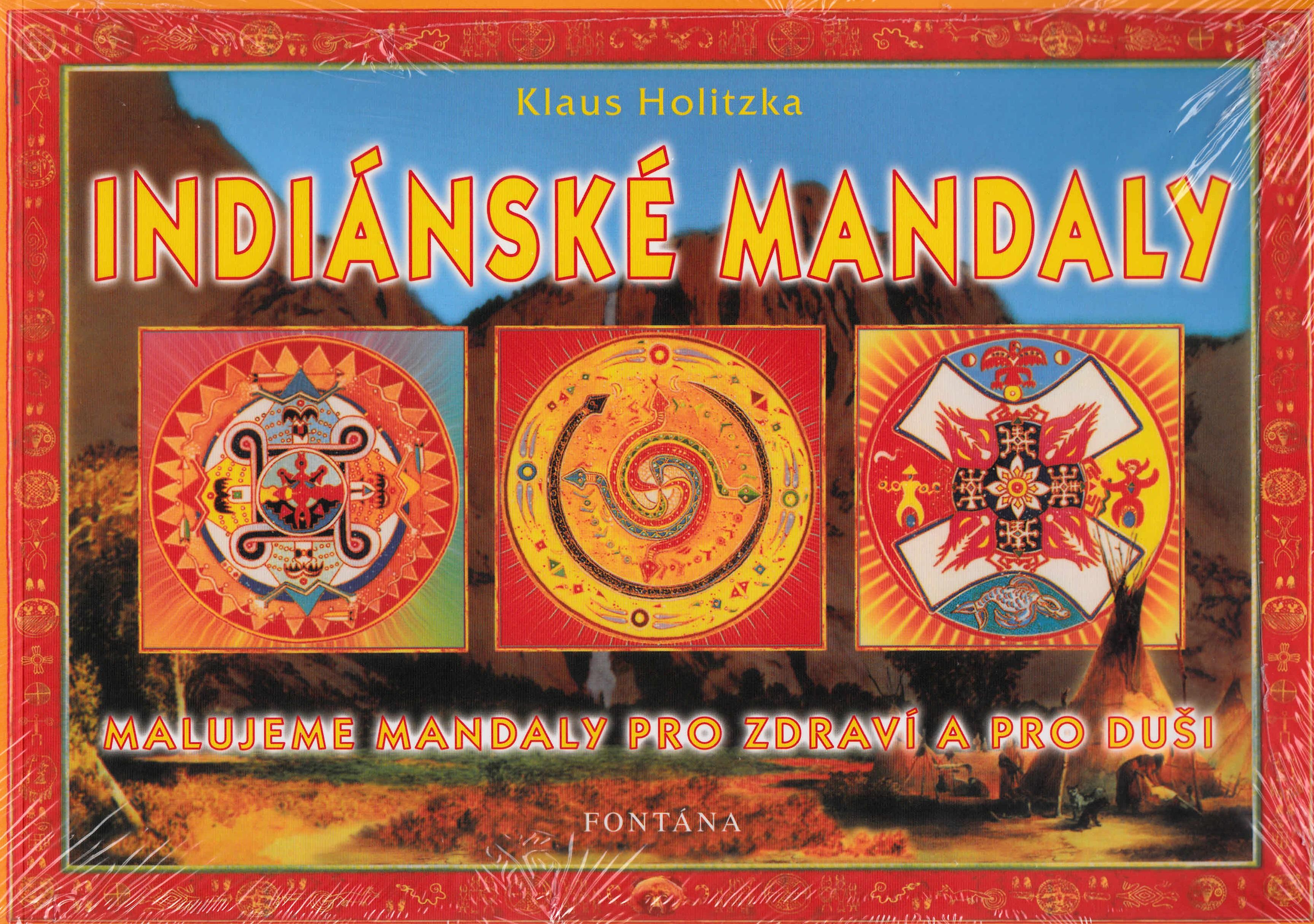 Indiánské mandaly - Malujeme mandaly pro zdraví a pro duši