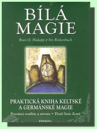 Bílá magie - Praktcká kniha keltské a germánské magie