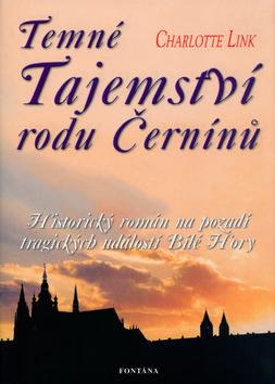 Temné tajemství rodu Černínů - historický román na pozadí tragických událostí Bílé Hory