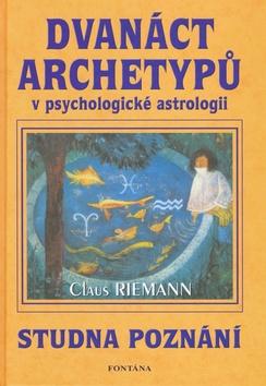 Dvanáct archetypů - v psychologické astrologii