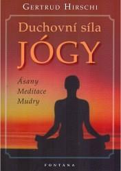 Duchovní síla jógy - Ásany, meditace, mudry