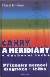 Čakry a meridiány v duchovní léčbě - Příznaky nemocí, diagnóza, léčba