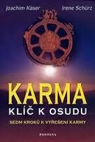 Karma - Klíč k osudu - Sedm kroků k vyřešení karmy