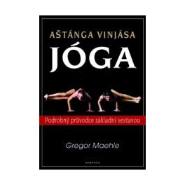 Aštánga Vinjása jóga - Podrobný průvodce základní sestavou