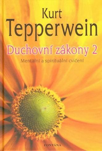 Duchovní zákony 2 - Mentální a spirituální cvičení