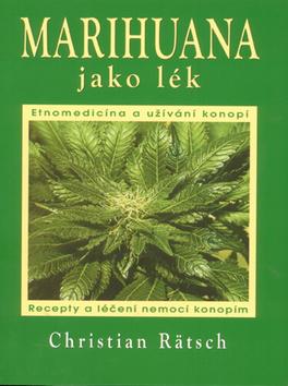 Marihuana jako lék - Etnomedicína, užívání a recepty na léčení konopím