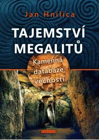 Tajemství megalitů - Kamenná databáze věčnosti