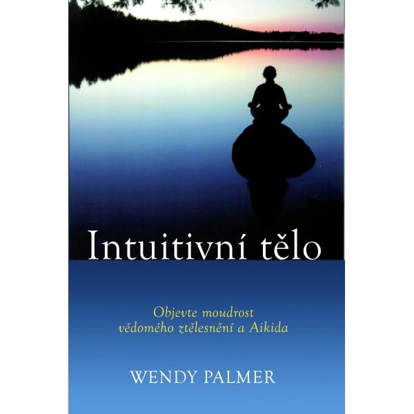 Intuitivní tělo - Objevte moudrost vědomého ztělesnění a Aidida