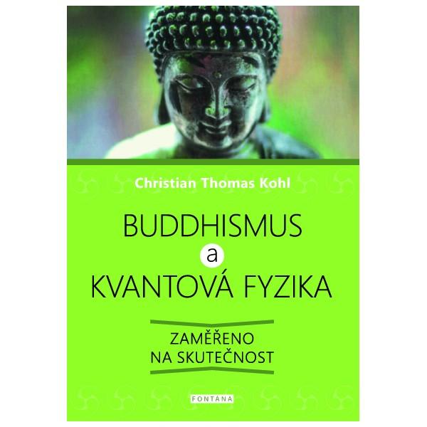 Buddhismus a kvantová fyzika - Zaměřeno na skutečnost