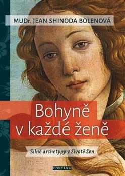 Bohyně v každé ženě - Silné archetypy v životě žen