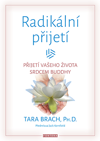 Radikální přijetí - Přijetí vašeho života srdcem buddhy