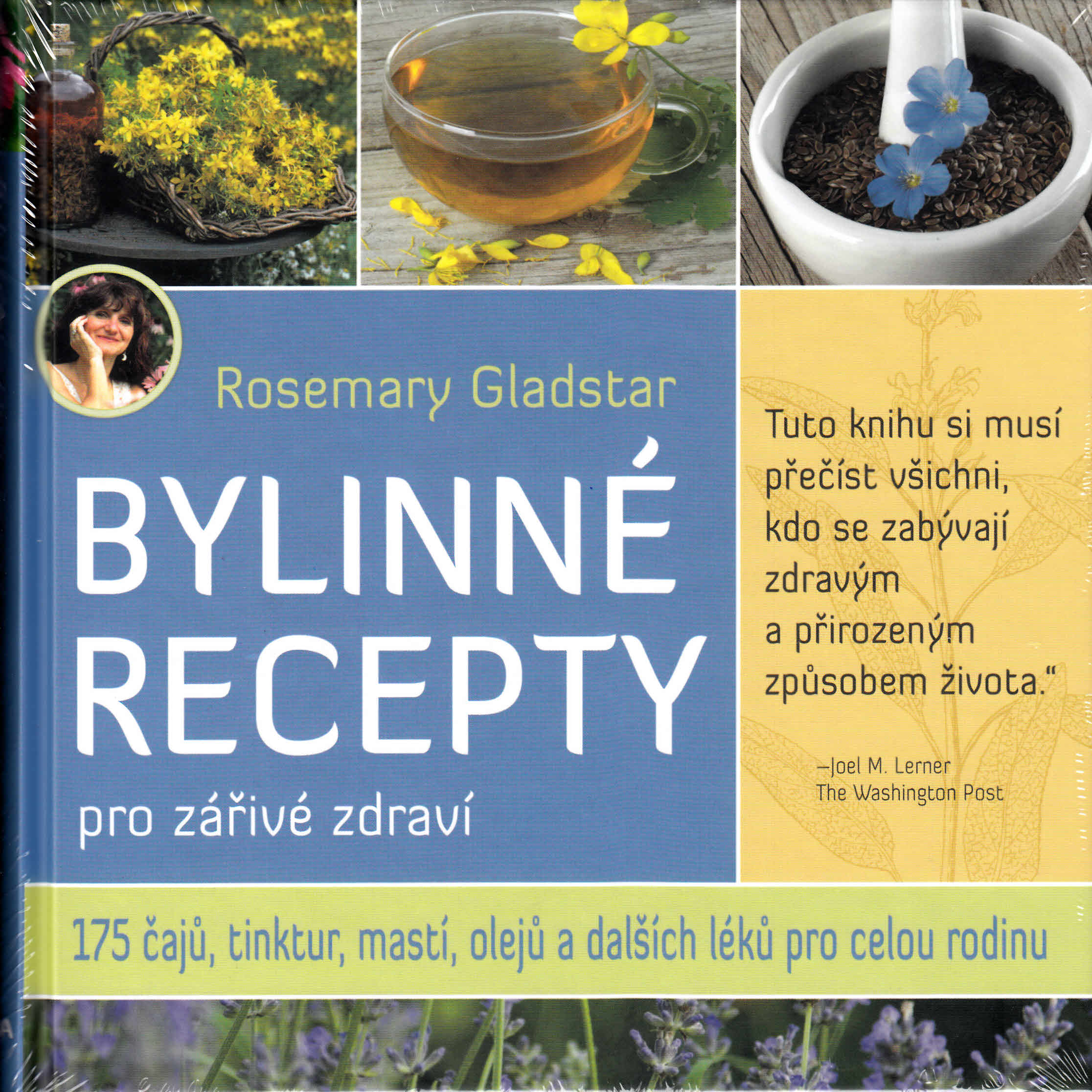 Bylinné recepty pro zářivé zdraví - 175 čajů, tinktur, mastí, olejů a dalších léků pro celou rodinu