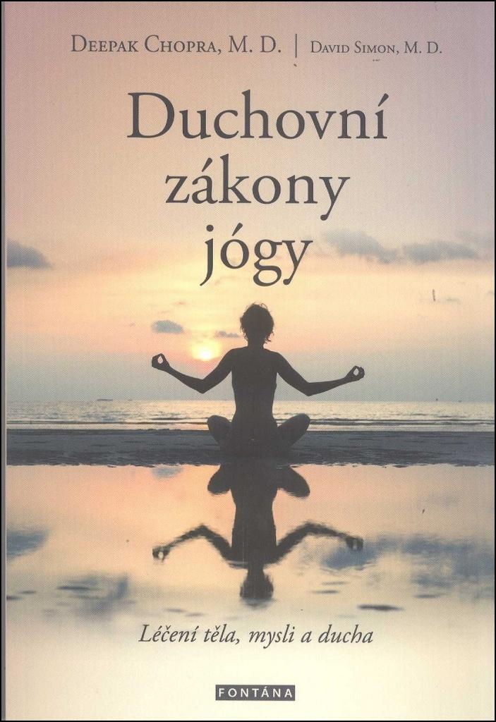 Duchovní zákony jógy - Léčení těla, mysli a ducha