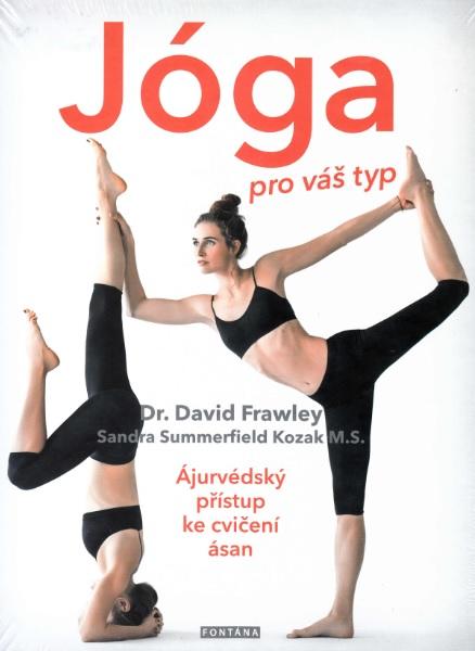 Jóga pro váš typ - Ájurvédsky přístup ke cvičení ásan