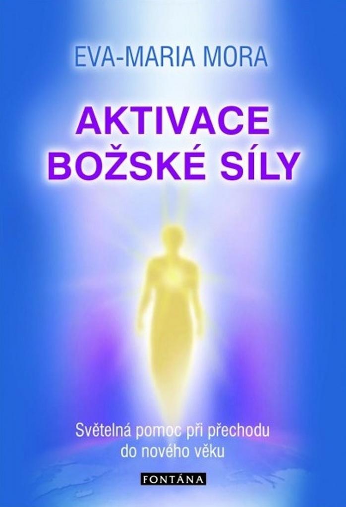 Aktivace božské síly - Světelná pomoc při přechodu do nového věku