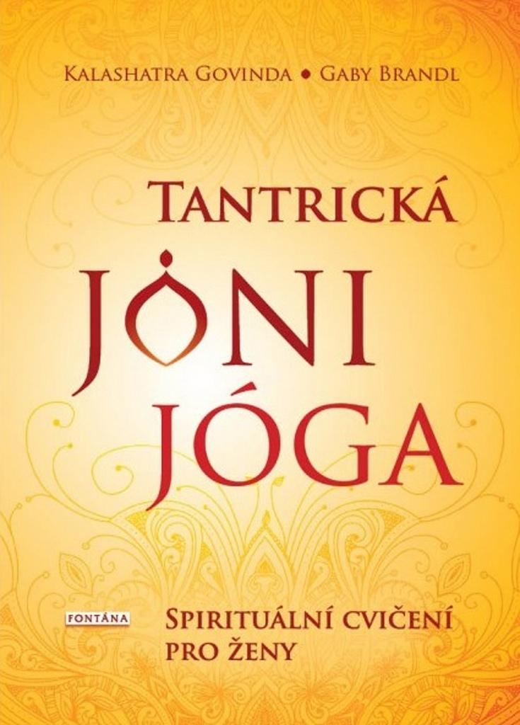 Tantrická jóni jóga - Spirituální cvičení pro ženy