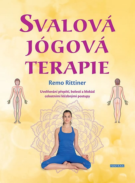 Svalová jógová terapie - Uvolňování přepětí, bolestí a blokád celostními léčebnými postupy