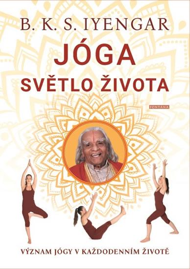 Jóga - Světlo života - Význam jógy v každodenním životě
