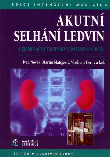 Akutní selhání ledvin - A eliminační techniky v intenzivní péči