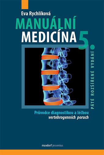 Manuální medicína, 5. rozšířené vydání - Průvodce diagnostikou a léčbou vertebrogenních poruch