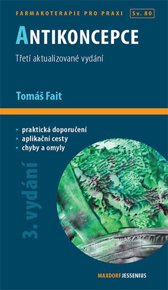 Antikoncepce (3. aktualizované vydání) - Farmakoterapie pro praxi Sv. 80