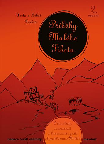 Příběhy Malého Tibetu (2. vydání) - O minulosti, současnosti a budoucnosti podle obyvatel vesnice Mulbek