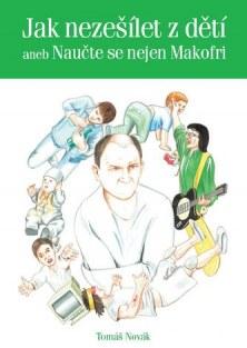 Jak nezešílet z dětí - aneb Naučte se nejen Makofri