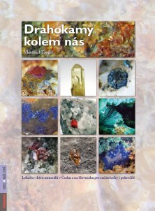 Drahokamy kolem nás - Lokality sběru minerálů v Česku a na Slovensku pro začátečníky i pokročilé