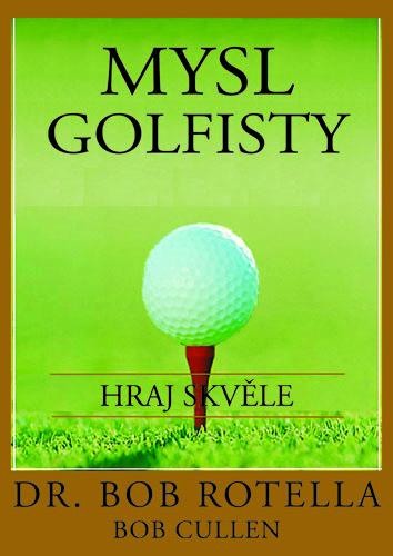 Mysl golfisty - Hraj skvěle