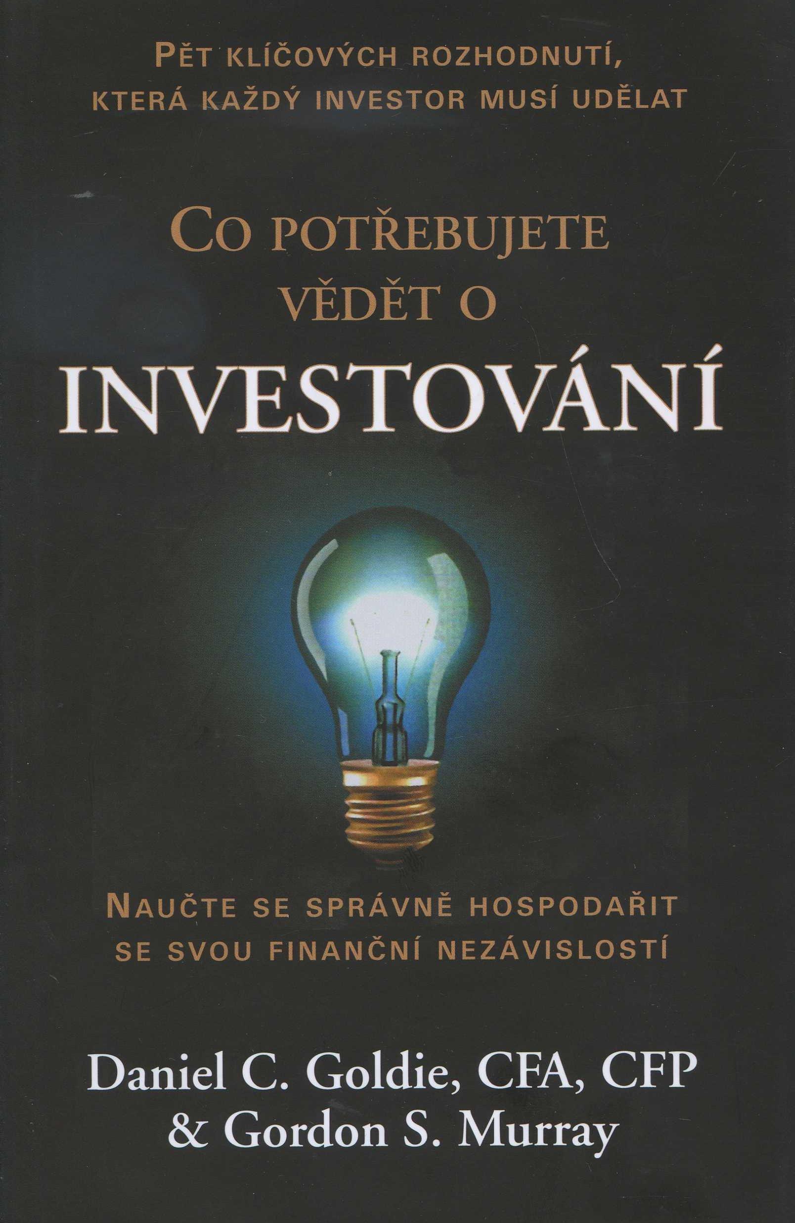 Co potřebudete vědět o investování - pět klíčových rozhodnutí, která každý investor musí udělat