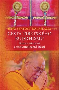 Cesta tibetského buddhismu - Konec utrpení a znovunalezení štěst