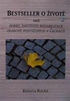 Bestseller o životě 2 - aneb konec Institutu rehabilitace zrakově postižených v Čechách