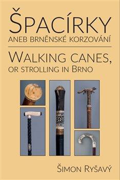 Špacírky aneb brněnské korzování / Walking Canes or strolling in Brno