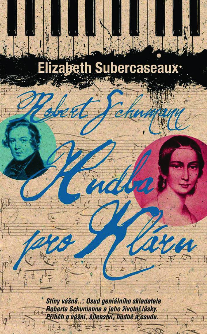 Robert Schumann: Hudba pro Kláru - Stíny vášně - Osud geniálního skladatele Roberta Schumanna a jeho životní lásky Kláry